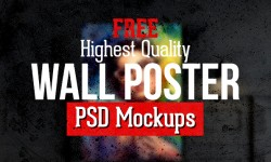 New Highest Quality Free PSD Mockups (20 Wall Poster Mockups)